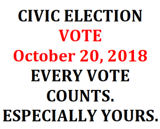 CIVIC ELECTION VOTE October 20, 2018 EVERY VOTE COUNTS. ESPECIALLY YOURS.